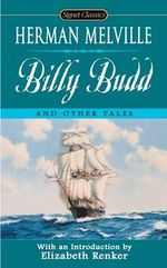 Billy Budd : And Other Tales - Herman Melville