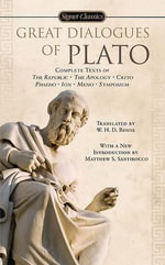 Great Dialogues of Plato : Complete Texts of the Republic - the Apololy - Crito - Phaedo - Ion - Meno - Symposium - Plato