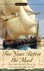 Two Years Before the Mast : A Personal Narrative - Richard Henry Dana, Jr