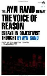The Voice of Reason : Essays in Objectivist Thought - Ayn Rand