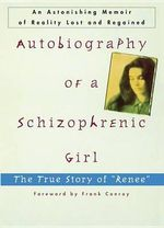 Autobiography of A Schizophren : The True Story of 