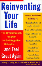 Reinventing Your Life : How to Break Free from Negative Life Patterns - Jeffrey E. Young