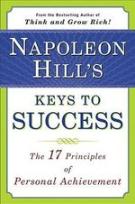Napoleon Hill's Keys to Success : the 17 Principles of Person - Napoleon Hill
