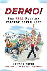 Dermo! : The Real Russian Tolstoy Never Used - Edward Topol