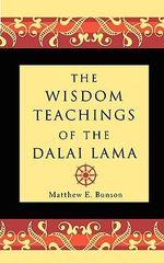Wisdom Teachings of the Dalai Lama - Dalai Lama