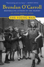 The Young Wan : An Agnes Browne Novel - Brendan O'Carroll