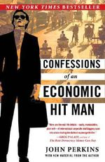 Confessions of an Economic Hit Man : The Case Against LBJ - John Perkins