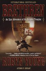 Brethren : An Epic Adventure of the Knights Templar - Robyn Young