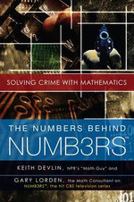 The Numbers Behind Numb3rs : Solving Crime with Mathematics - Keith J Devlin