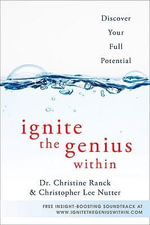 Ignite the Genius within : Discover Your Full Potential - Christine Ranck