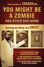 You Might Be a Zombie and Other Bad News : Shocking But Utterly True Facts - Cracked.Com