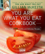 You Are What You Eat Cookbook : More Than 150 Healthy and Delicious Recipes - Dr Gillian McKeith