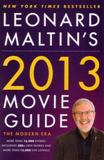 Leonard Maltin's 2013 Movie Guide : The Modern Era - Leonard Maltin