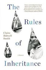 The Rules of Inheritance : A Memoir - Claire Bidwell Smith