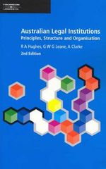 Australian Legal Institutions : Principles, Structure and Organisation : 2nd Edition - Bob Hughes