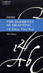 Piesse : The Elements of Drafting - Peter J Butt
