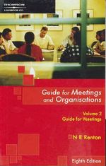Guide for Meetings and Organisations : Volume 2 : 8th Edition  - Nicholas Renton