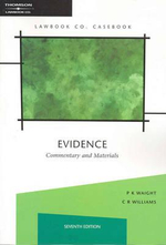 Evidence : Commentary and Materials : 7th Edition - Peter Waight