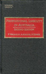 Professional Liability in Australia : 2nd Edition - Abadee Walmsley