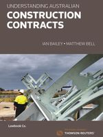 Understanding Australian Construction Contracts : 1st Edition - Ian Bailey