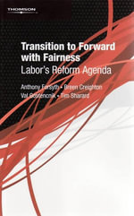 Transition to Forward with Fairness : Labor's Reform Agenda - Anthony Forsyth