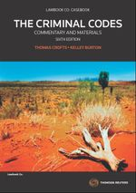 The Criminal Codes : Commentary and Materials : 6th Edition - Thomas Crofts