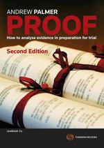 Proof : How to Analyse Evidence in Preparation for Trial - Andrew Palmer