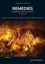 Remedies : Commentary and Materials : 5th Edition - Michael Tilbury