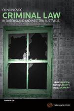 Principles of Criminal Law in Queensland and Western Australia - Kelley Burton