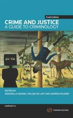 Crime and Justice : A Guide to Criminology :  4th Edition - Marinella Marmo
