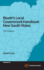 Bluett's Local Government Handbook New South Wales : 17th Edition - David B. Clark