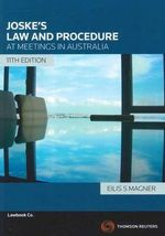 Joske's Law and Procedure at Meetings in Australia : 11th Edition - Eilis S. Magner