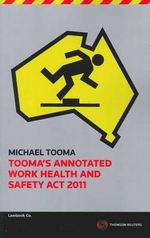 Tooma's Annotated National Work Health and Safety Law - Michael Tooma