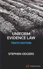 Uniform Evidence Law : 10th Edition - Stephen Odgers