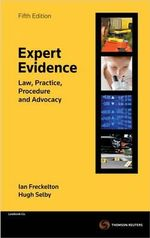 Expert Evidence : Law, Practice, Procedure and Advocacy - Ian Freckelton