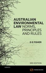 Australian Environmental Law : 3rd Edition - Douglas Fisher