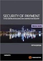 Security of Payment in the Australian Building and Construction Industry : 5th Edition - Marcus Jacobs