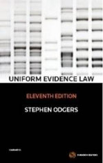 Uniform Evidence Law : 11th Edition - Stephen Odgers