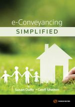 E-Conveyancing Simplified - Susan Duffy
