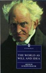 The World as Will and Idea : Abridged in One Volume - Arthur Schopenhauer