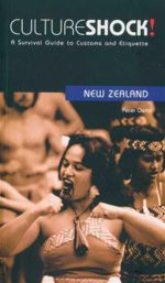 Cultureshock! New Zealand : A Survival Guide to Customs and Etiquette - Peter Oettli