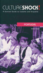 Cultureshock! Portugal : A Survival Guide to Customs and Etiquette - Volker Poelzl