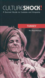 Cultureshock! Turkey : A Survival Guide to Customs and Etiquette - Arin Bayraktaroglu