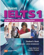 Achieve IELTS 1 - Workbook: Intermediate to Upper Intermediate : English for International Education - Susan Hutchison