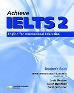 Achieve IELTS Teacher's Book: Upper Intermediate-advanced (band 5.5 - 7.5) : English for International Education - Louis Harrison