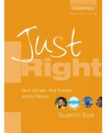 Just Right - Elementary : Elementary Level British English Version - Jeremy Harmer