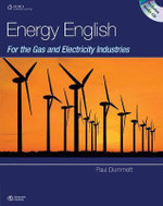 Energy English : For the Gas and Electricity Industries - Paul Dummett