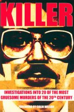 Killer : Investigations into 20 of the Most Gruesome Murders of Recent Times - Marshall Cavendish