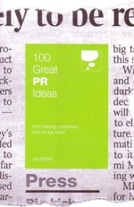 100 Great PR Ideas : From Leading Companies Around the World - Jim Blythe
