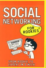 Social Networking for Rookies : From Rookies to Expert in a Week - Tina Bettison